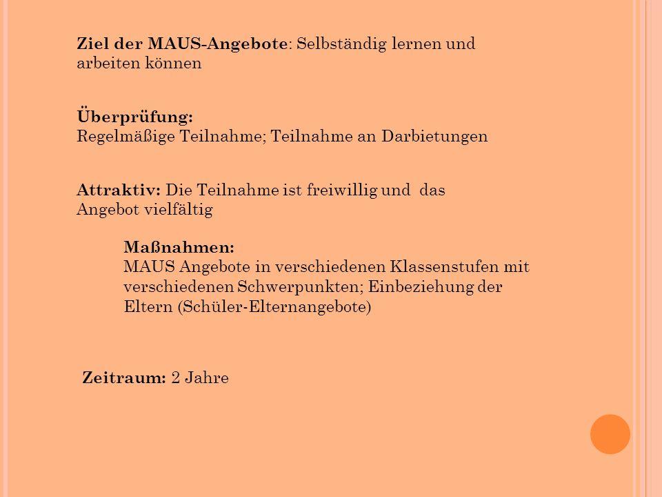 Ziel der MAUS-Angebote: Selbständig lernen und arbeiten können