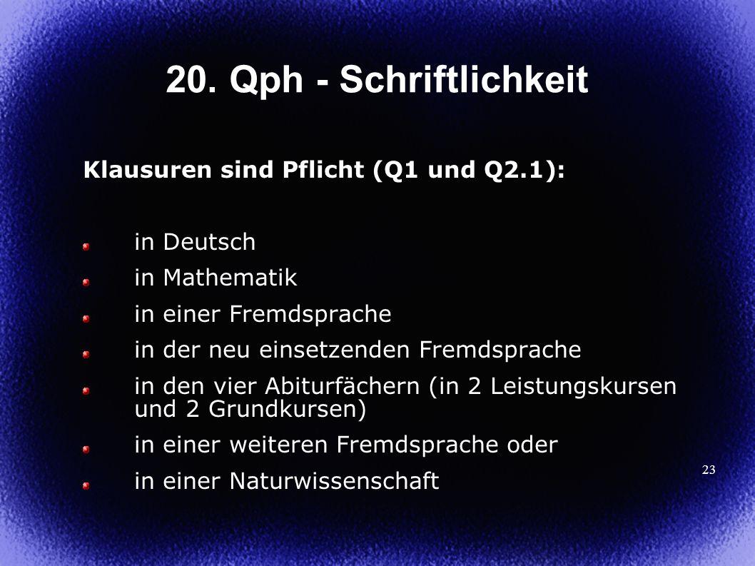 20. Qph - Schriftlichkeit Klausuren sind Pflicht (Q1 und Q2.1):