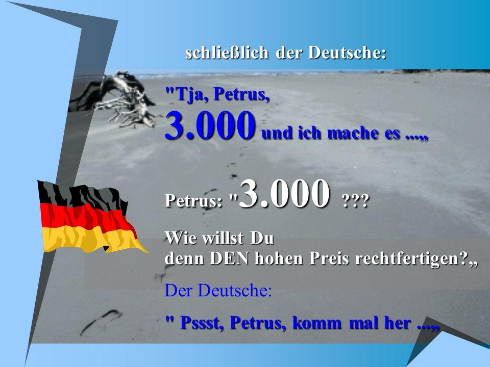 schließlich der Deutsche: