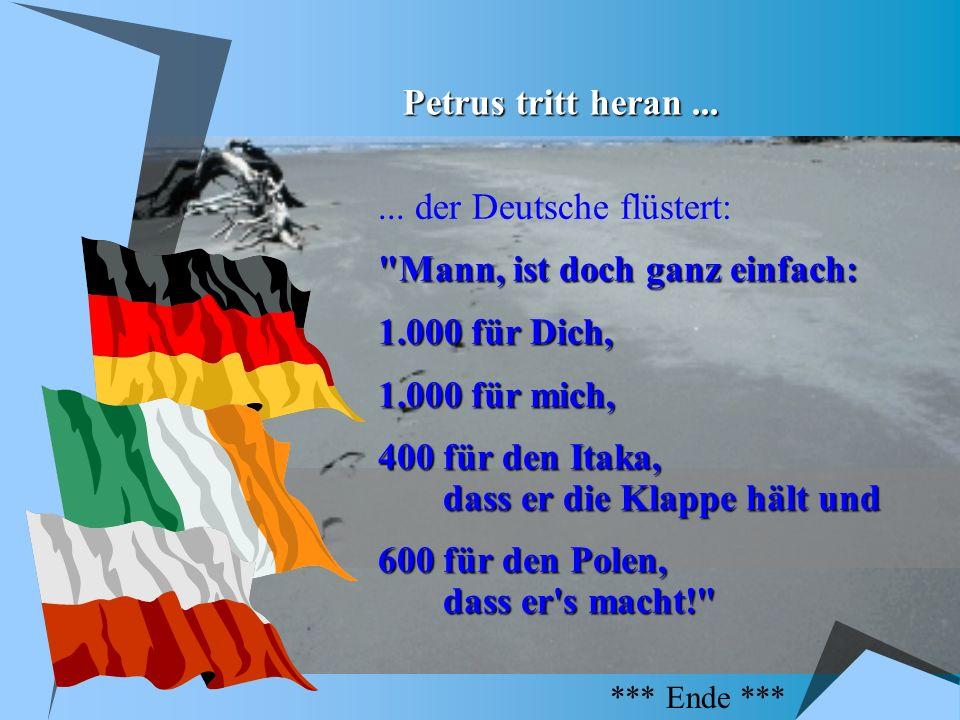 ... der Deutsche flüstert: Mann, ist doch ganz einfach: