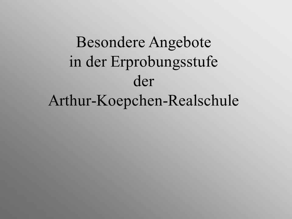 Besondere Angebote in der Erprobungsstufe der Arthur-Koepchen-Realschule