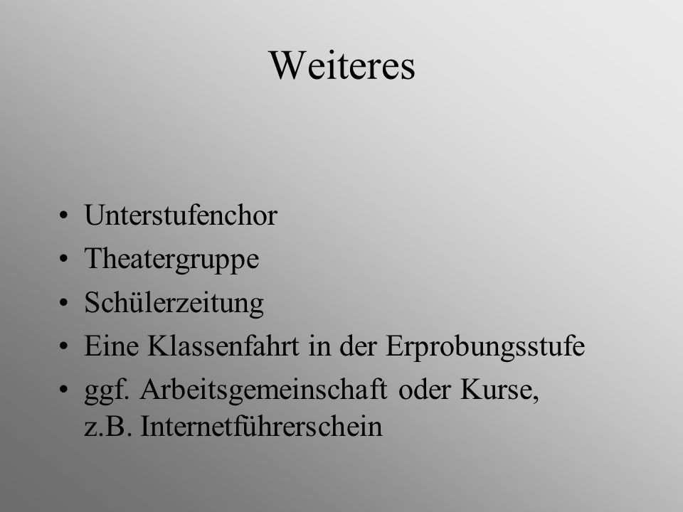 Weiteres Unterstufenchor Theatergruppe Schülerzeitung