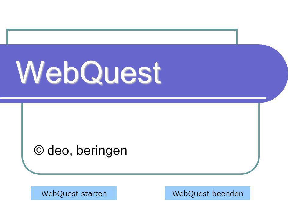 WebQuest © deo, beringen WebQuest starten WebQuest beenden