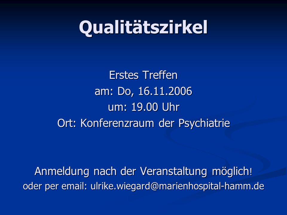 Qualitätszirkel Erstes Treffen am: Do, 16.11.2006 um: 19.00 Uhr