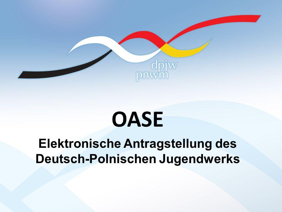 OASE Elektronische Antragstellung des Deutsch-Polnischen Jugendwerks