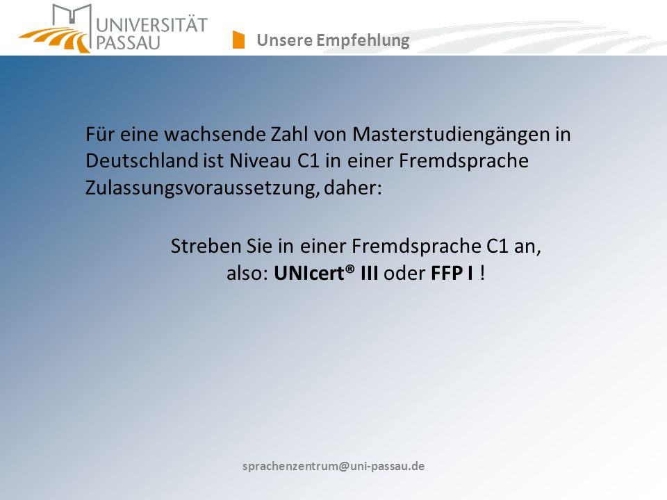Unsere Empfehlung Für eine wachsende Zahl von Masterstudiengängen in Deutschland ist Niveau C1 in einer Fremdsprache Zulassungsvoraussetzung, daher: