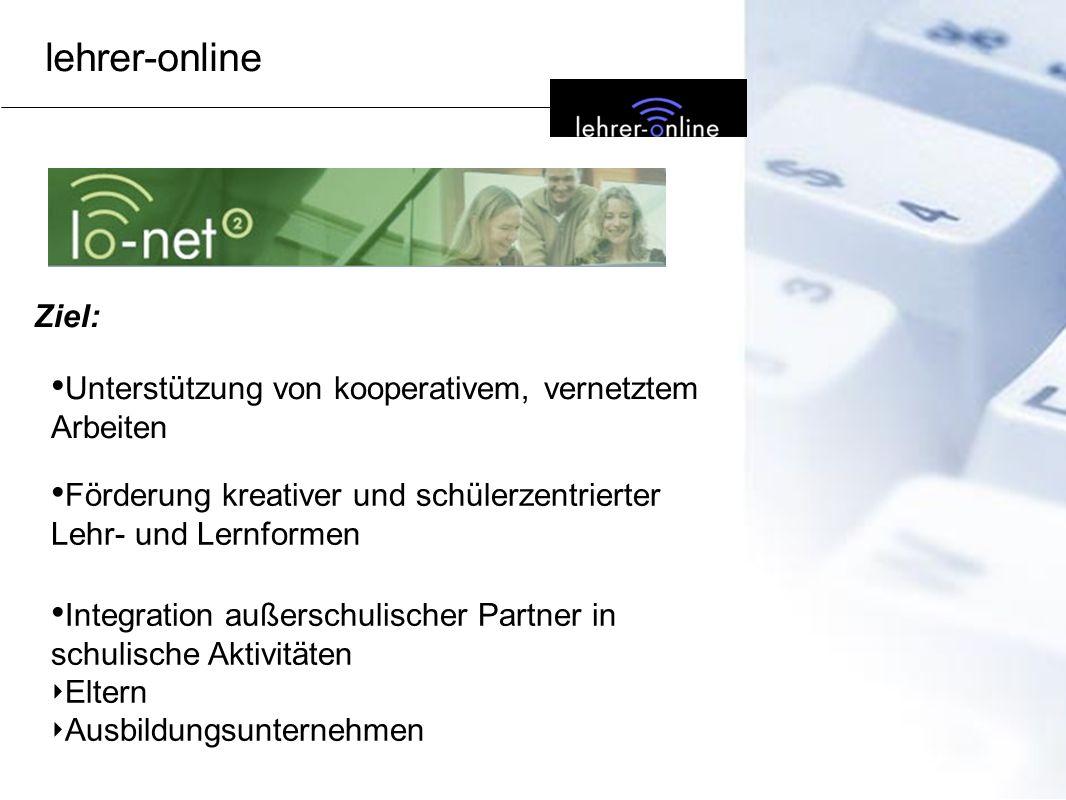 lehrer-online Ziel: Unterstützung von kooperativem, vernetztem Arbeiten. Förderung kreativer und schülerzentrierter Lehr- und Lernformen.