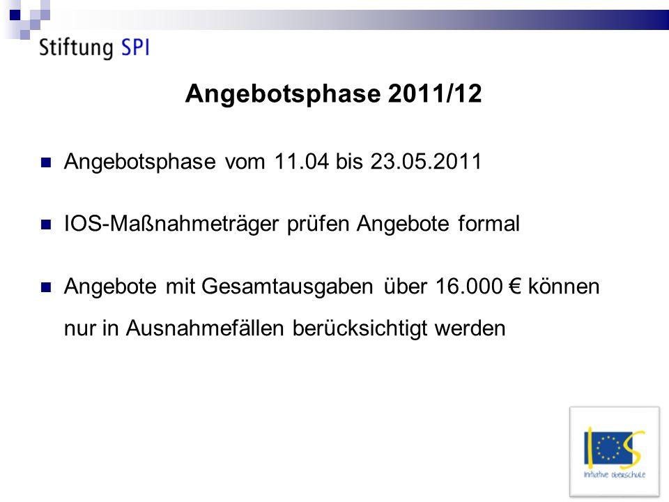Angebotsphase 2011/12 Angebotsphase vom 11.04 bis 23.05.2011