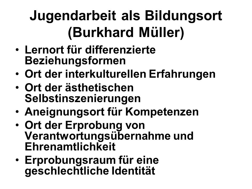 Jugendarbeit als Bildungsort (Burkhard Müller)