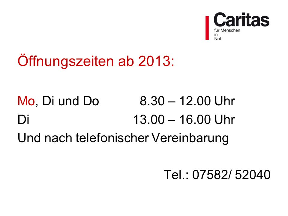 Öffnungszeiten ab 2013: Mo, Di und Do 8.30 – 12.00 Uhr