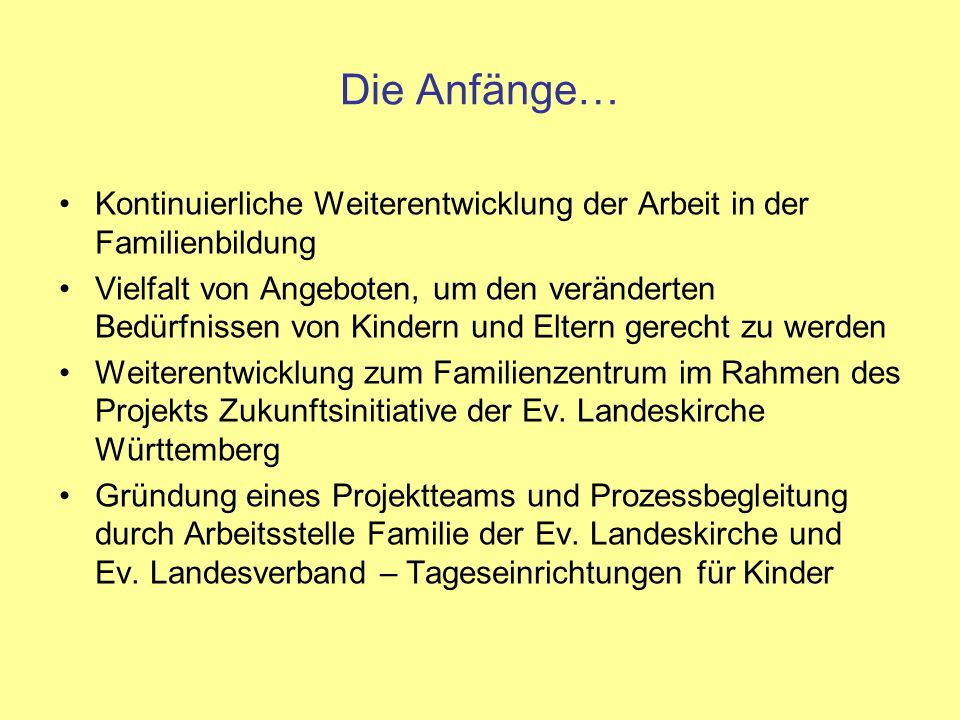 Die Anfänge… Kontinuierliche Weiterentwicklung der Arbeit in der Familienbildung.