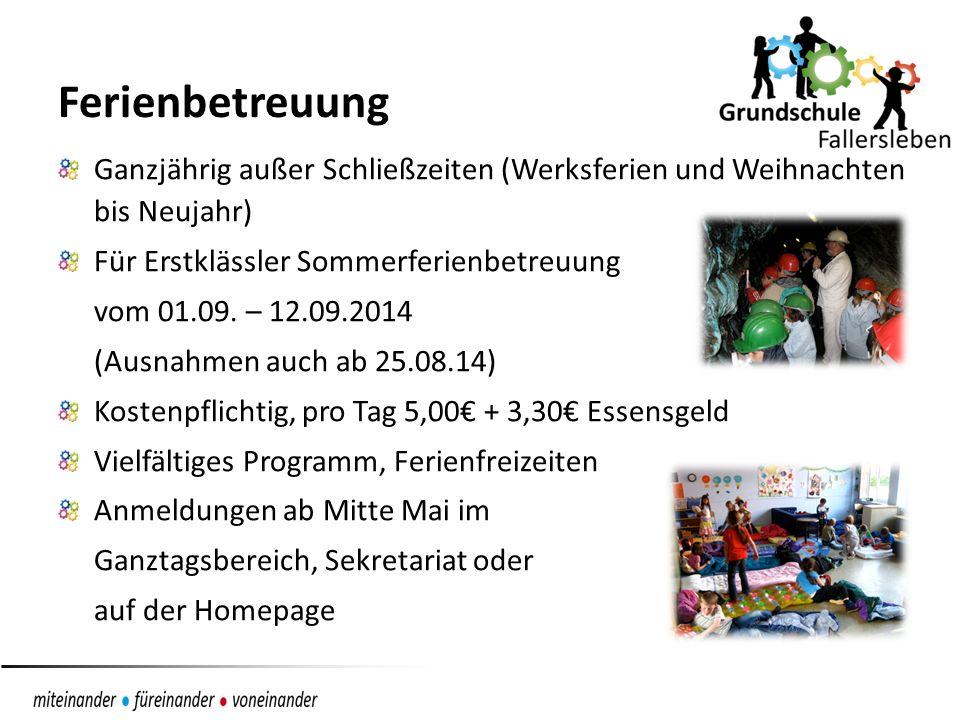 Ferienbetreuung Ganzjährig außer Schließzeiten (Werksferien und Weihnachten bis Neujahr) Für Erstklässler Sommerferienbetreuung.