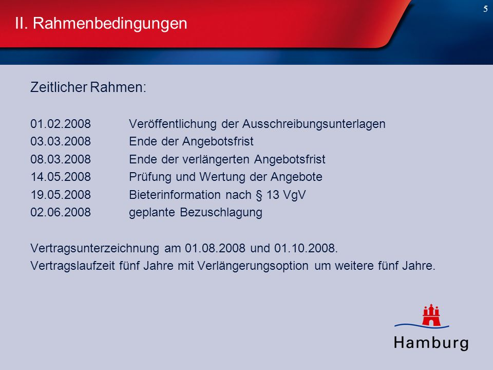 II. Rahmenbedingungen Zeitlicher Rahmen:
