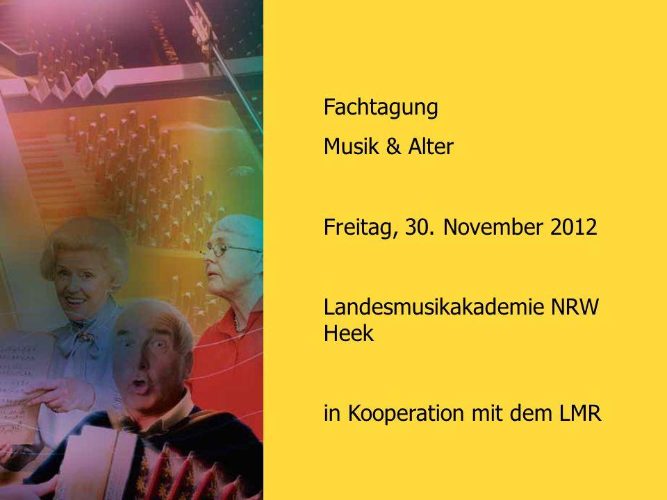 Fachtagung Musik & Alter. Freitag, 30. November 2012.