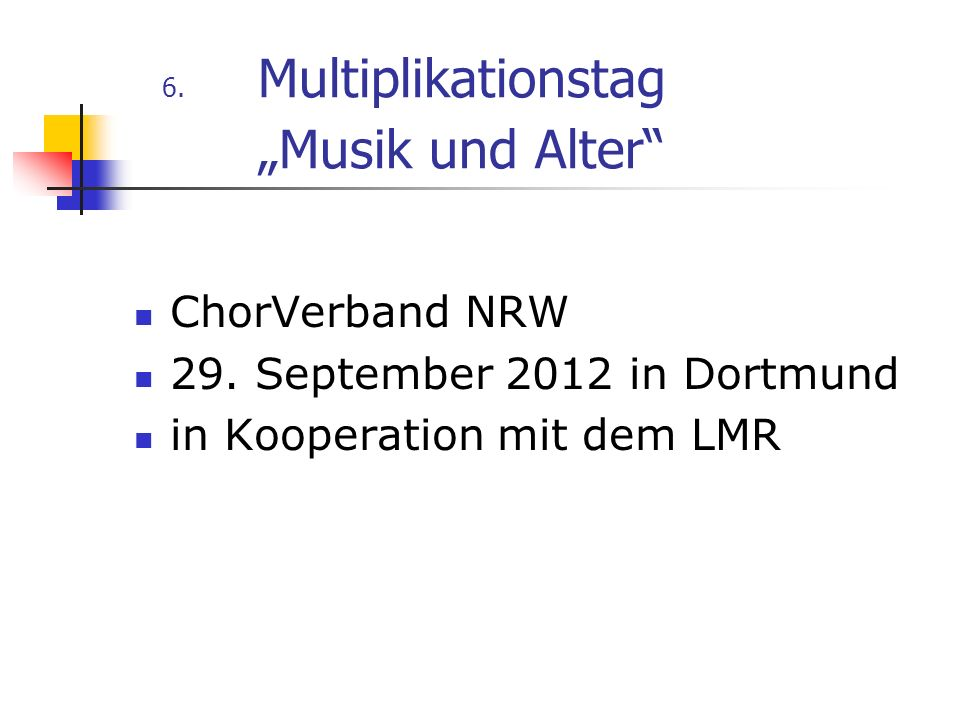 "6. Multiplikationstag ""Musik und Alter"