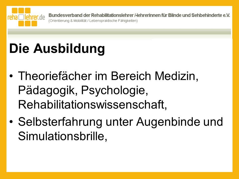 Die Ausbildung Theoriefächer im Bereich Medizin, Pädagogik, Psychologie, Rehabilitationswissenschaft,
