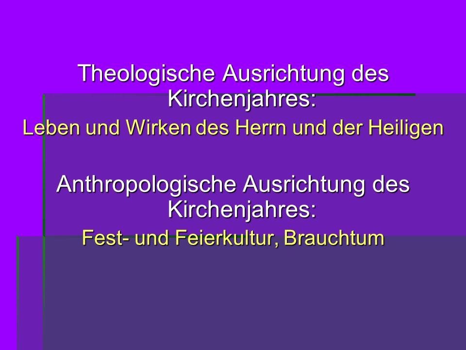 Theologische Ausrichtung des Kirchenjahres: