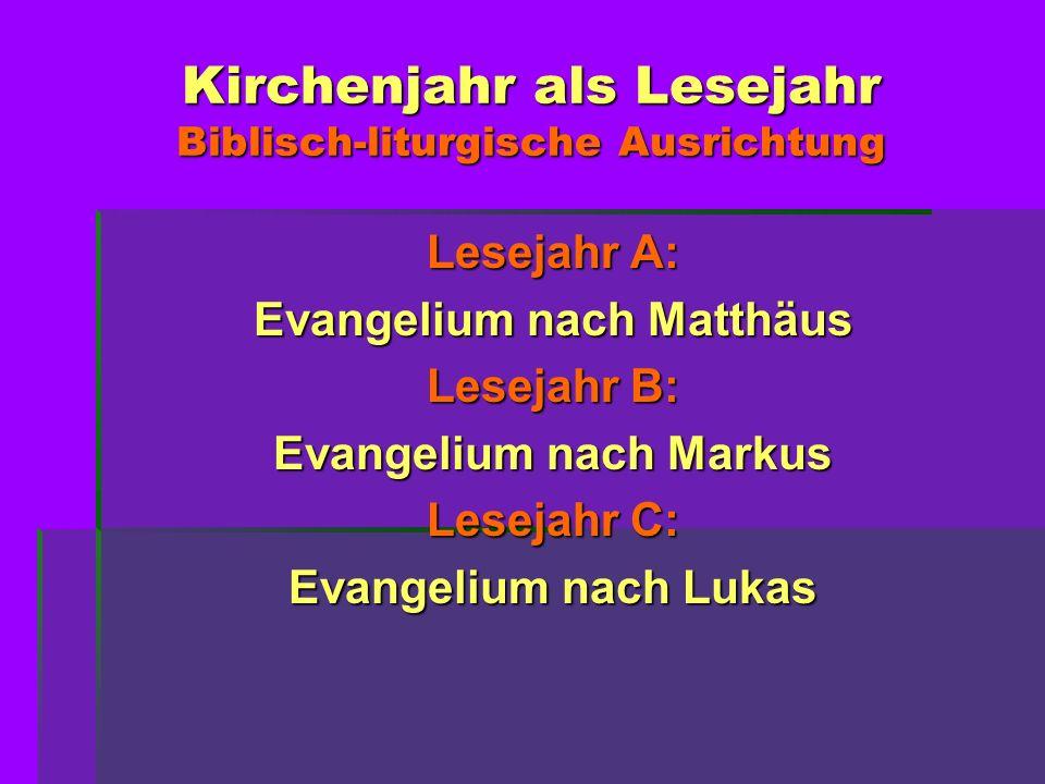 Kirchenjahr als Lesejahr Biblisch-liturgische Ausrichtung