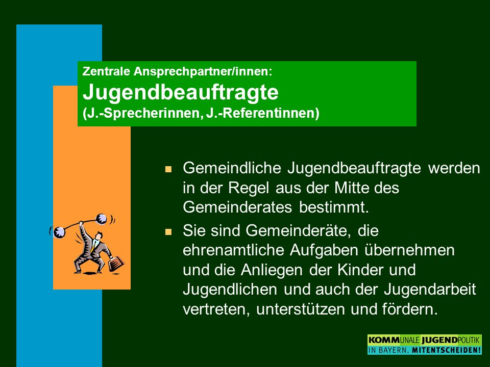 Zentrale Ansprechpartner/innen: Jugendbeauftragte (J.-Sprecherinnen, J.-Referentinnen)
