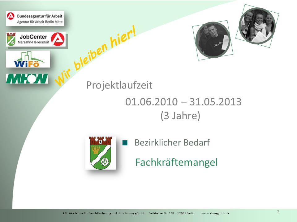 Projektlaufzeit 01.06.2010 – 31.05.2013 (3 Jahre) Fachkräftemangel
