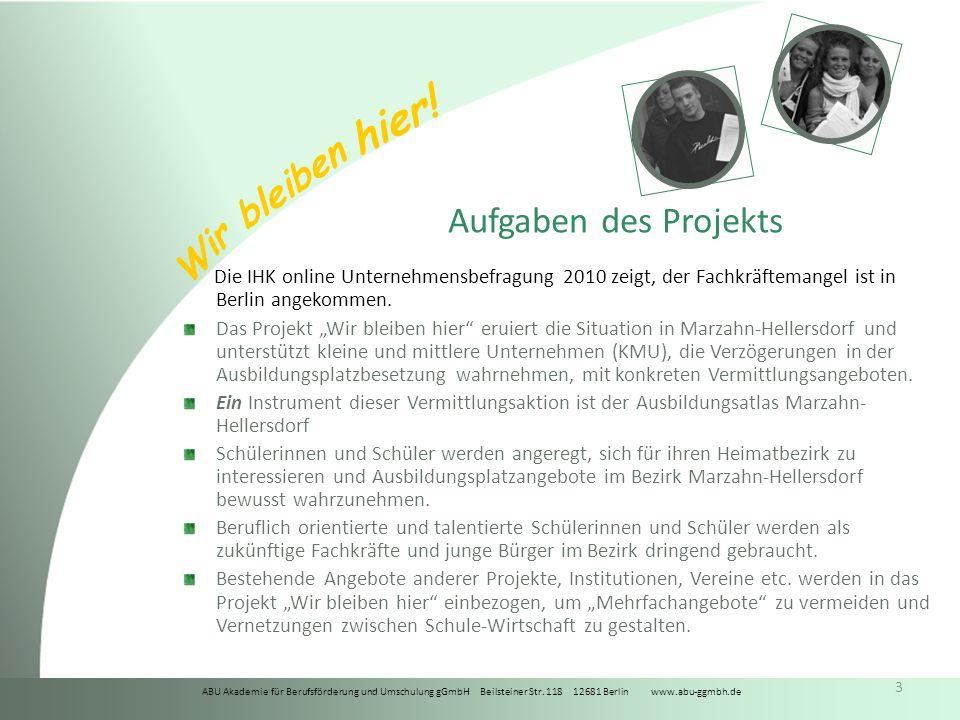 Aufgaben des Projekts Die IHK online Unternehmensbefragung 2010 zeigt, der Fachkräftemangel ist in Berlin angekommen.