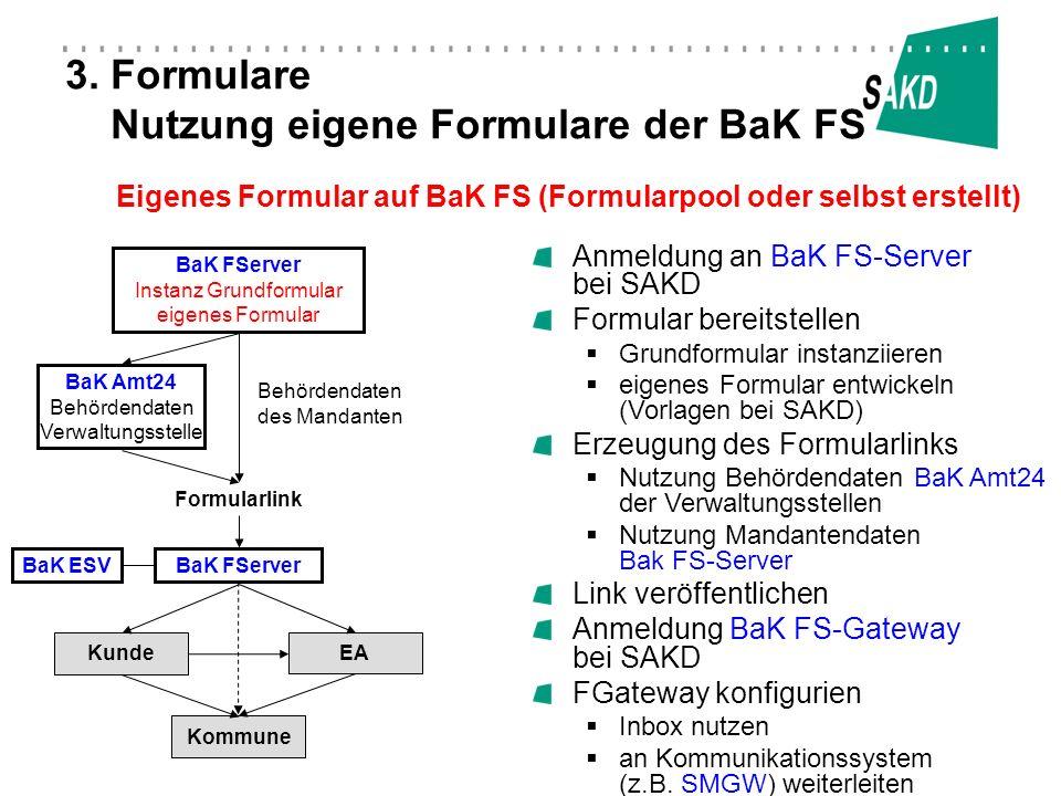 3. Formulare Nutzung eigene Formulare der BaK FS