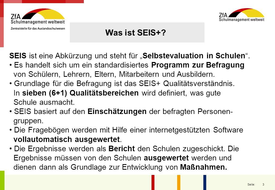 """Was ist SEIS+ SEIS ist eine Abkürzung und steht für """"Selbstevaluation in Schulen . • Es handelt sich um ein standardisiertes Programm zur Befragung."""