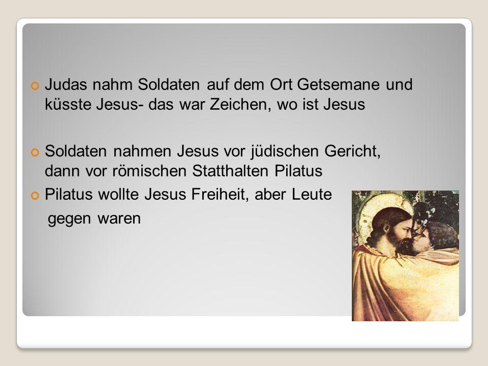 Judas nahm Soldaten auf dem Ort Getsemane und küsste Jesus- das war Zeichen, wo ist Jesus