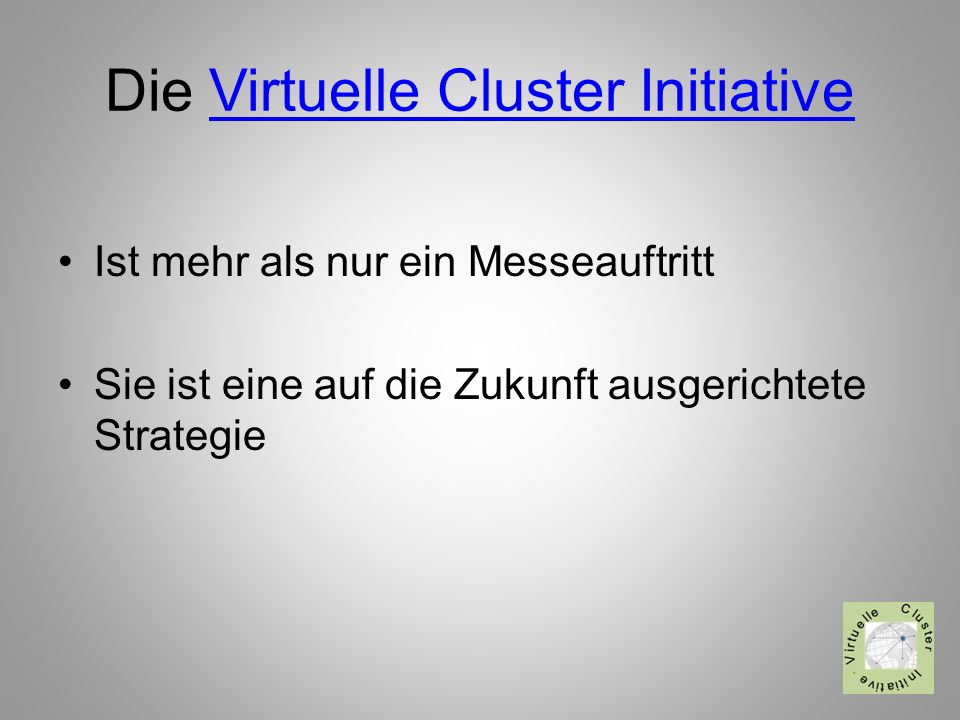 Die Virtuelle Cluster Initiative
