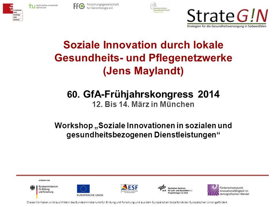 Soziale Innovation durch lokale Gesundheits- und Pflegenetzwerke (Jens Maylandt) 60.