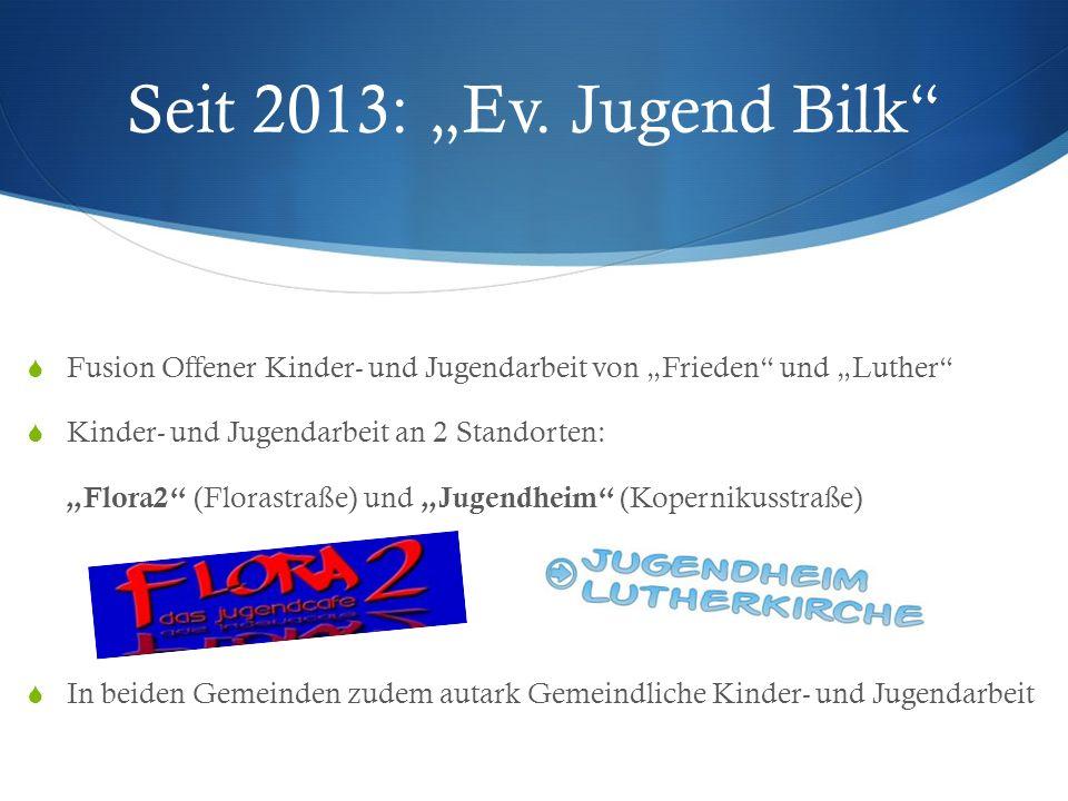 """Seit 2013: """"Ev. Jugend Bilk Fusion Offener Kinder- und Jugendarbeit von """"Frieden und """"Luther Kinder- und Jugendarbeit an 2 Standorten:"""