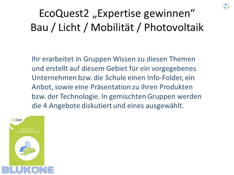 """EcoQuest2 """"Expertise gewinnen Bau / Licht / Mobilität / Photovoltaik"""