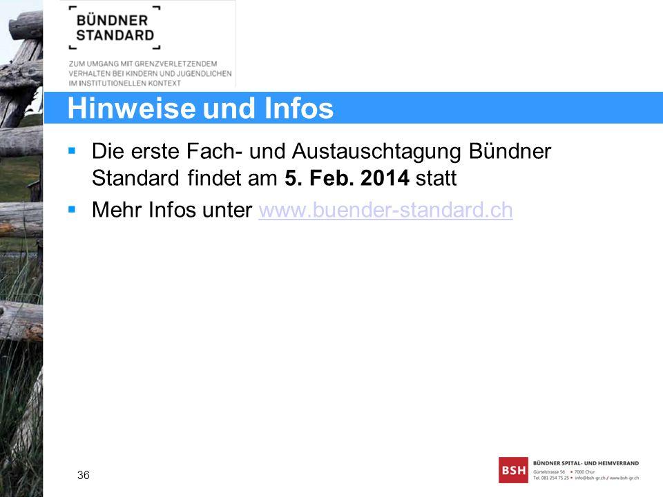 Hinweise und Infos Die erste Fach- und Austauschtagung Bündner Standard findet am 5. Feb. 2014 statt.