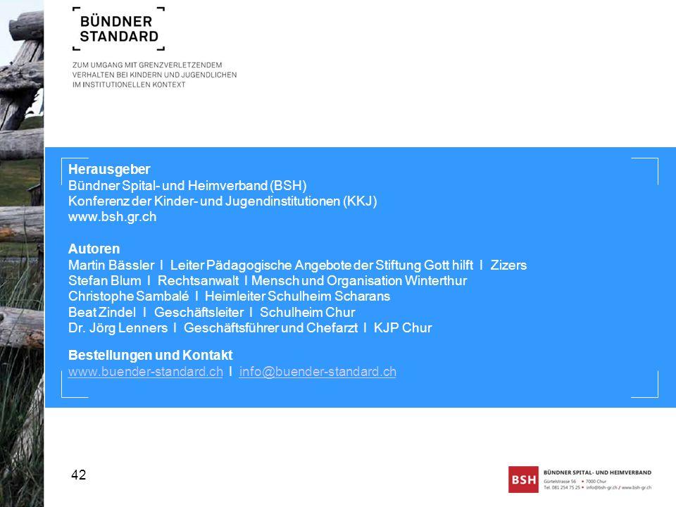 Herausgeber Bündner Spital- und Heimverband (BSH) Konferenz der Kinder- und Jugendinstitutionen (KKJ) www.bsh.gr.ch