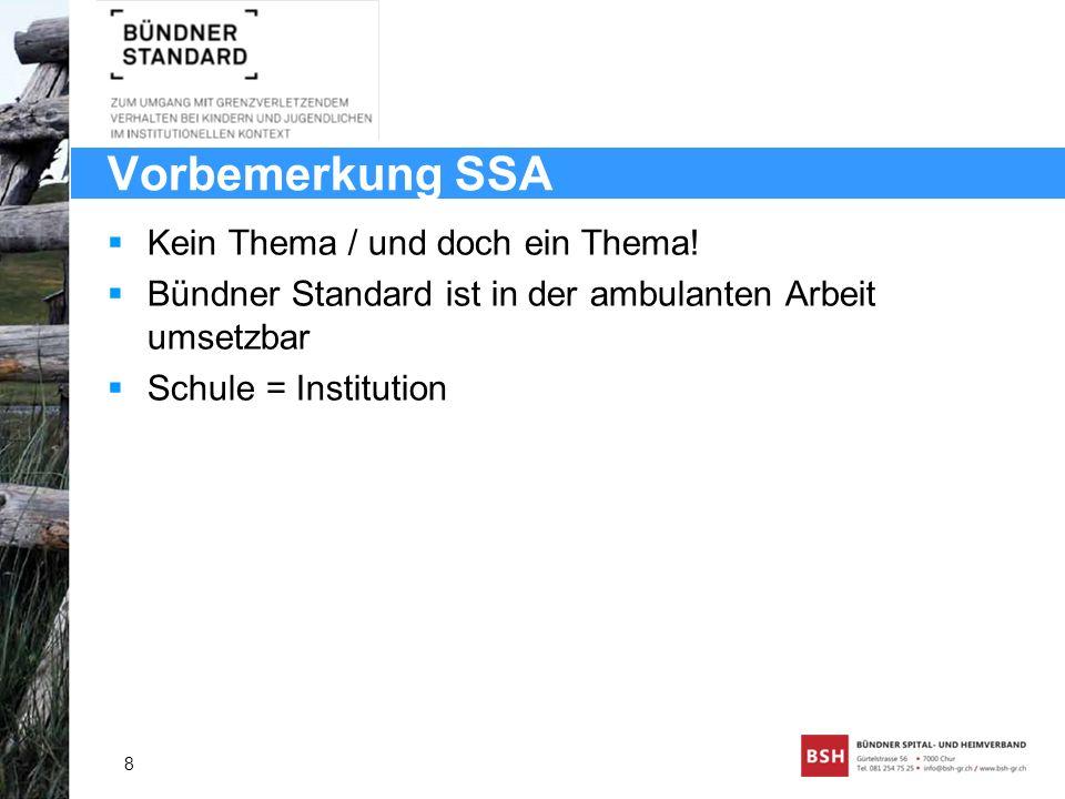 Vorbemerkung SSA Kein Thema / und doch ein Thema!