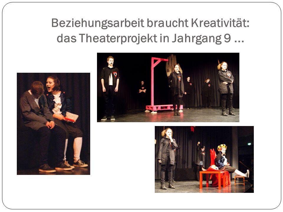 Beziehungsarbeit braucht Kreativität: das Theaterprojekt in Jahrgang 9 ...