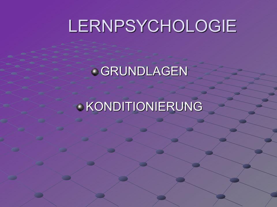 LERNPSYCHOLOGIE GRUNDLAGEN KONDITIONIERUNG