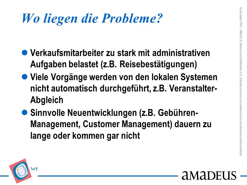 Wo liegen die Probleme Verkaufsmitarbeiter zu stark mit administrativen Aufgaben belastet (z.B. Reisebestätigungen)