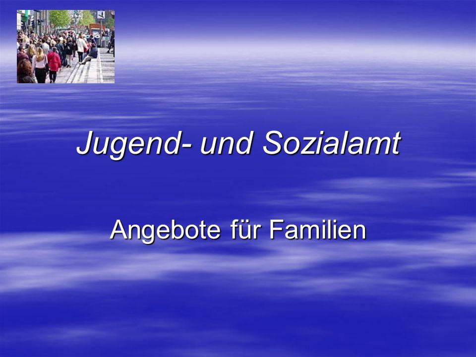 Jugend- und Sozialamt Angebote für Familien