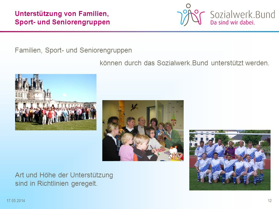 Unterstützung von Familien, Sport- und Seniorengruppen