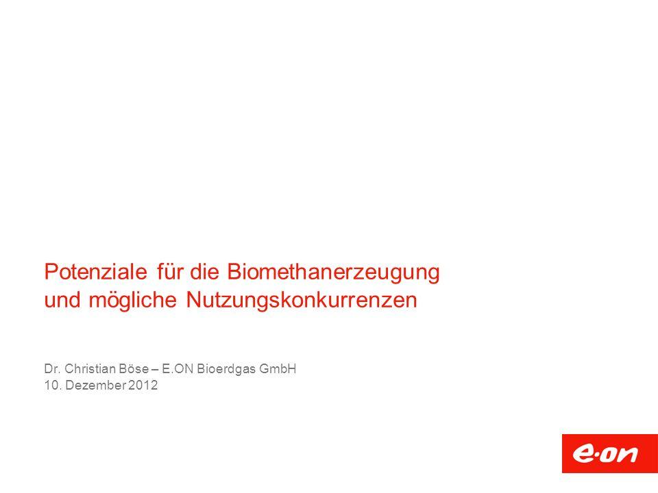 Dr. Christian Böse – E.ON Bioerdgas GmbH 10. Dezember 2012