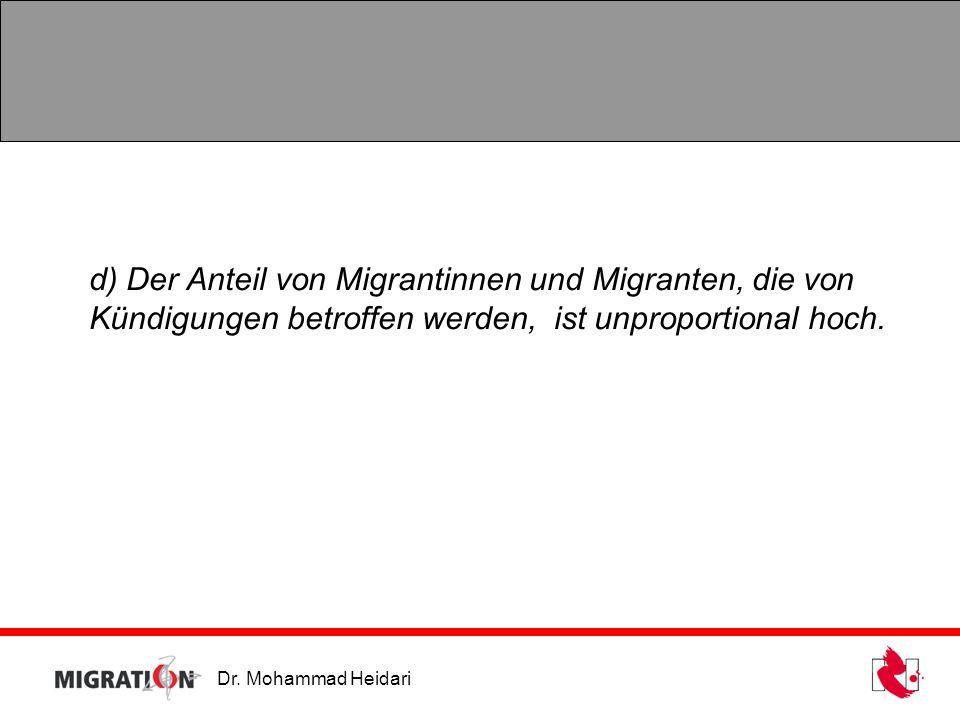d) Der Anteil von Migrantinnen und Migranten, die von Kündigungen betroffen werden, ist unproportional hoch.