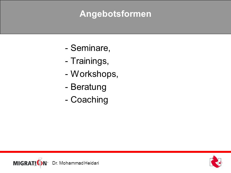 Angebotsformen - Seminare, - Trainings, - Workshops, - Beratung - Coaching