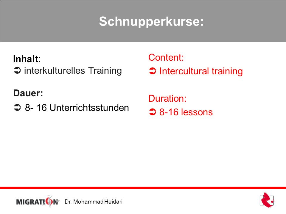 Schnupperkurse: Content: Inhalt:  Intercultural training