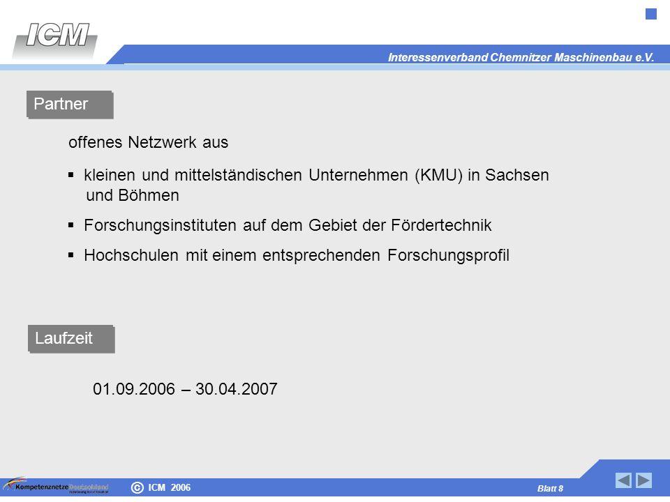 Partner kleinen und mittelständischen Unternehmen (KMU) in Sachsen und Böhmen. Forschungsinstituten auf dem Gebiet der Fördertechnik.