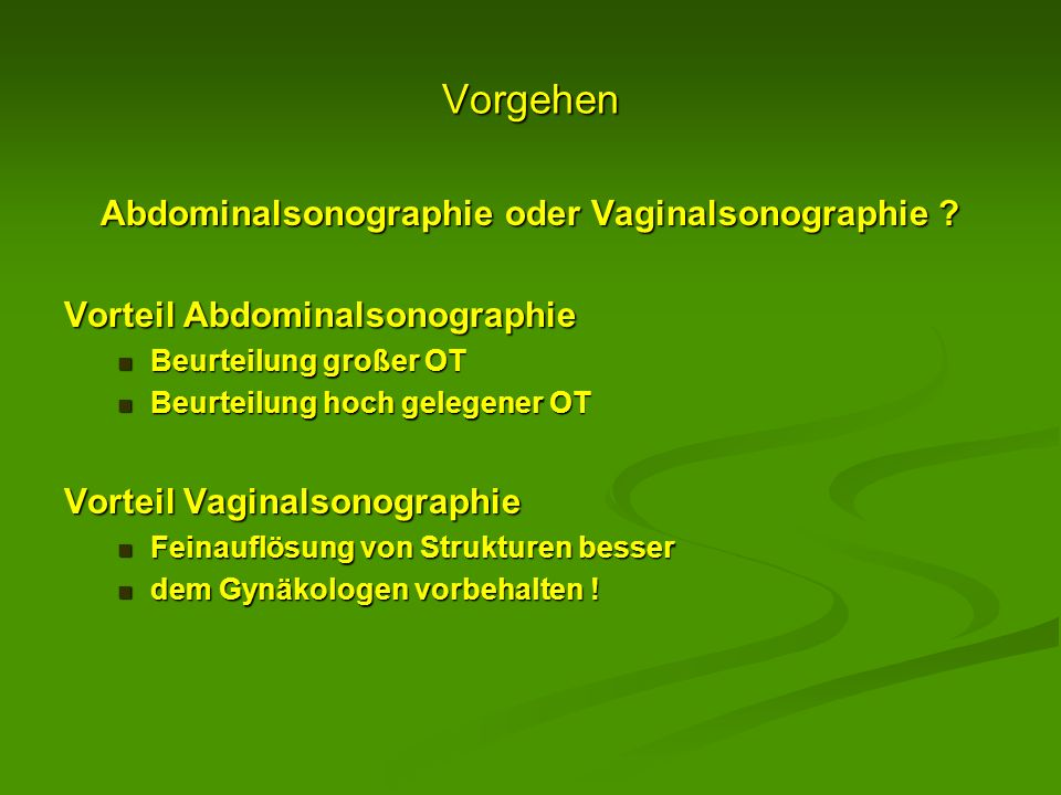 Abdominalsonographie oder Vaginalsonographie