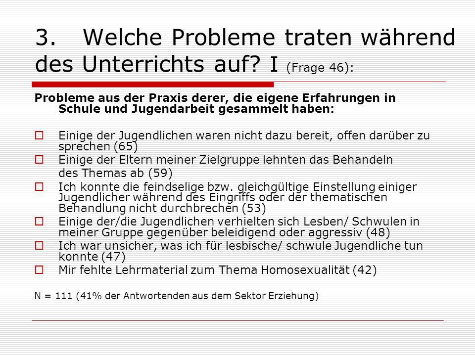 3. Welche Probleme traten während des Unterrichts auf I (Frage 46):