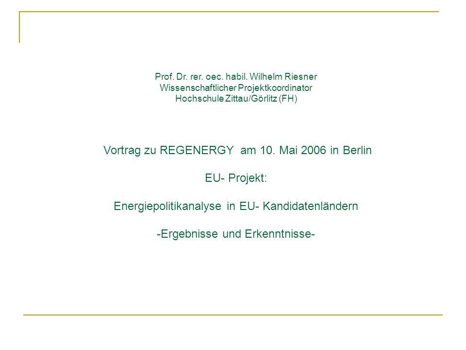 Vortrag zu REGENERGY am 10. Mai 2006 in Berlin EU- Projekt: