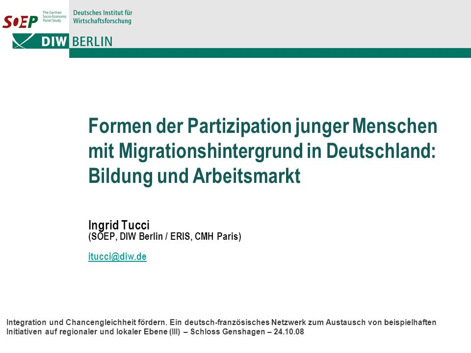 Ingrid Tucci (SOEP, DIW Berlin / ERIS, CMH Paris) itucci@diw.de