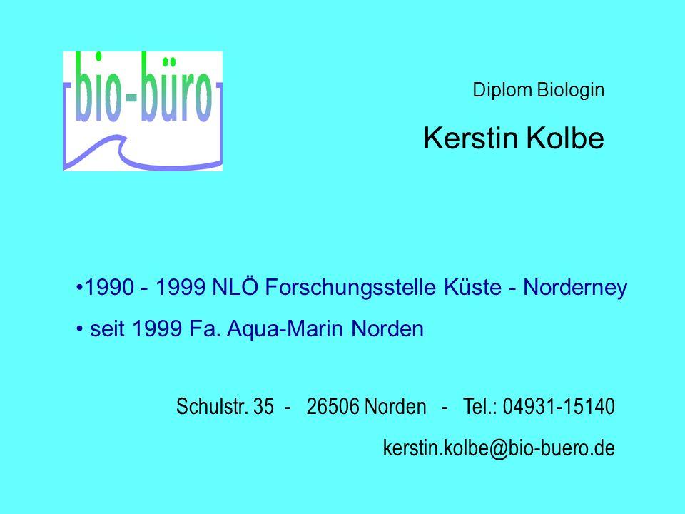 Kerstin Kolbe 1990 - 1999 NLÖ Forschungsstelle Küste - Norderney
